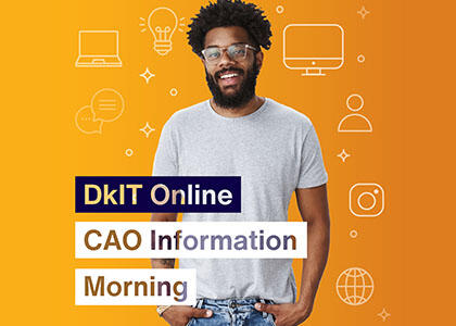 Make Your Future at the DkIT Online Open CAO Information Day