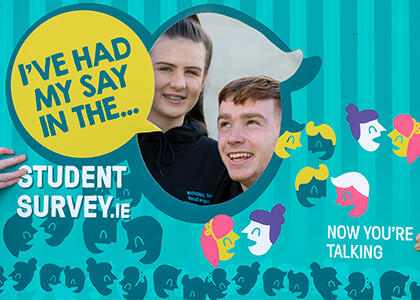 Have Your Say - Launch of 2019 Irish Survey of Student Engagement!