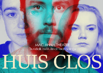 Film and Theatre students perform Huis Clos in DkITs MacAnna Theatre